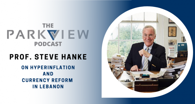 Episode #7: Prof. Steve Hanke on hyperinflation and currency reform in Lebanon